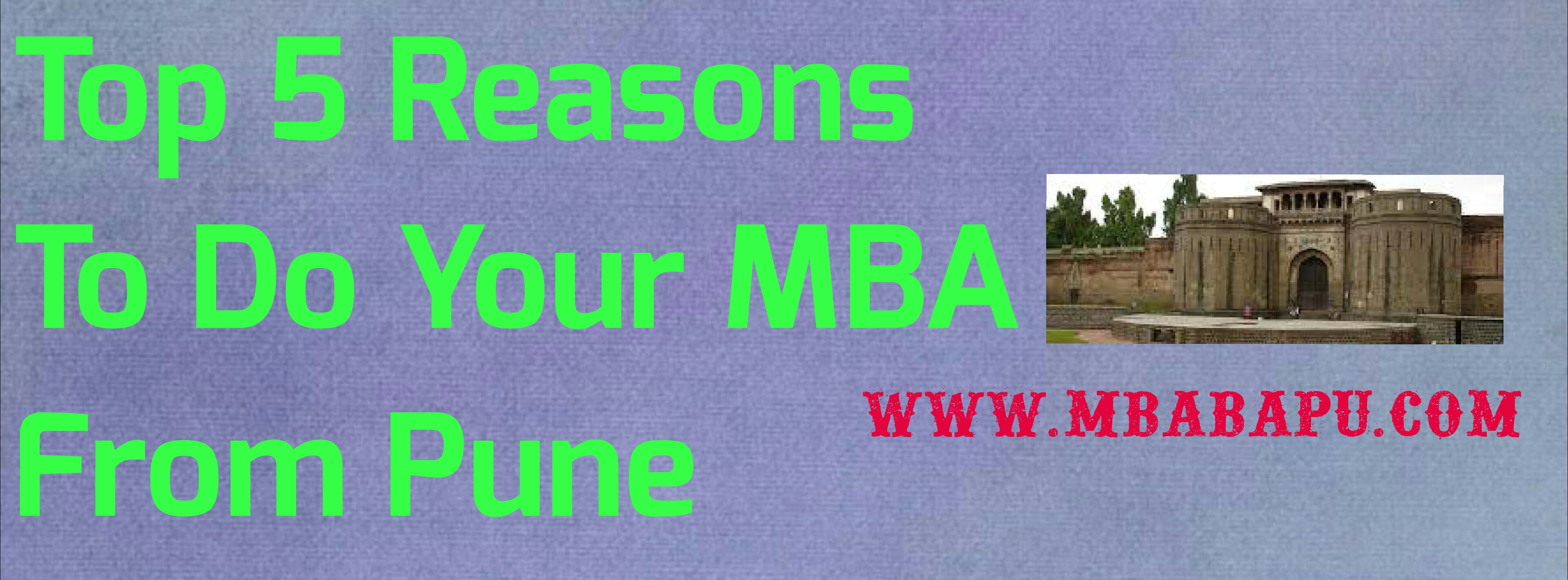 Top 5 Reasons to do your MBA from Pune